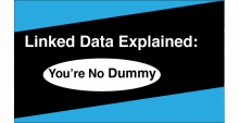 Linked Data Explained: You're No Dummy