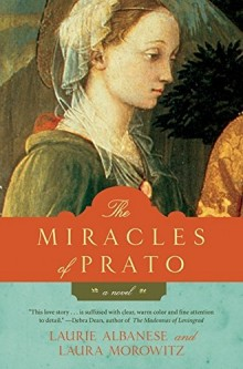 Cover of The Miracles of Prato by Laurie Albanese and Laura Morowitz