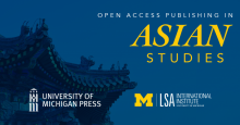 Open Access Publishing in Asian Studies poster, with U-M Press and LSA logos