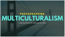 "Background picture of a bridge with the words ""Photographing Multiculturalism"" in yellow and cyan"