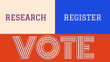"Text ""research, register and vote"" on peach, blue, and orange background colors."