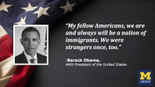 "Picture of President Barack Obama next to white text which reads ""My fellow Americans, we are and always will be a nation of immigrants. We were strangers once, too"" with an American flag as the background"