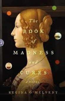 Cover of The Book of Madness and Cures by Regina O'Melveny