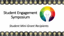 "Image is outlined with small light bulbs with text in the middle reading ""Student Engagement Symposium Student Mini-Grant Recipients"""
