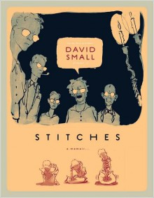 Cover of Stitches: a memoir by David Small