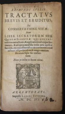Title Page: Pseudo Ramon Llull. Tractatus brevis et eruditus, de conservatione vitae; Liber secretorum seu quintae essentiae. Augsburg: Lazarus Zetnerus, 1616