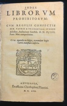 Index librorum prohibitorum: cum regulis confectis per patres a Tridentina synodo delectos (Antwerp: Christopher Plantin, 1570)