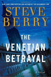 Cover of The Venetian Betrayal by Steve Berry