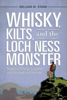 "An image of the cover of a book titled ""Whisky, Kilts, and the Loch Ness Monster: Traveling Through Scotland with Boswell and Johnson"" depicting a man with a suitcase on the top of a mossy hill."