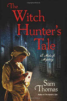 Cover of The Witch Hunter's Tale by Sam Thomas