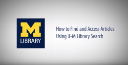 university of michigan library how to find and access articles using u-m library search