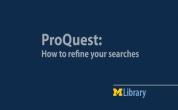 ProQuest: Refine Your Searches