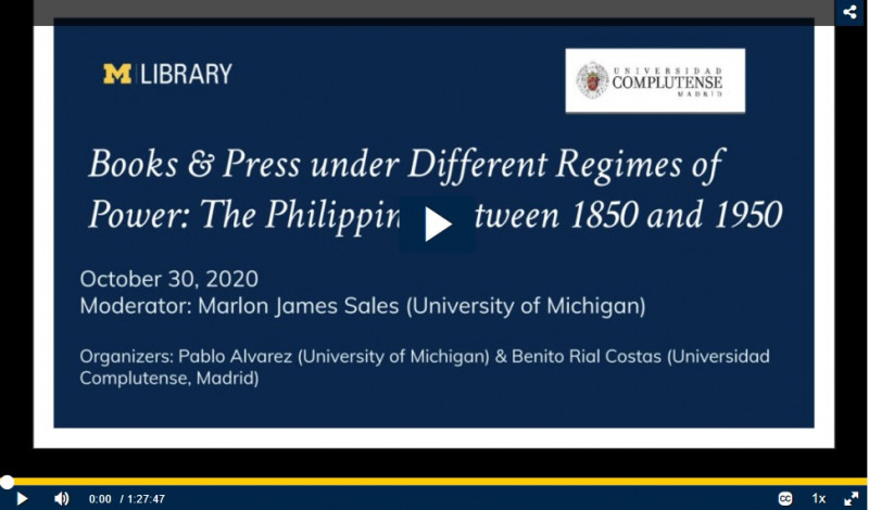 Screenshot of recording of the Webinar on Book History in the Philippines, 1850-1950, (October 30, 2020) hosted by the University of Michigan Library and Universidad Complutense de Madrid